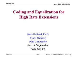 Coding and Equalization for  High Rate Extensions