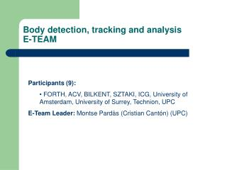 Body detection, tracking and analysis E-TEAM