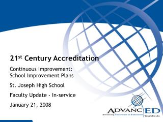 21 st  Century Accreditation Continuous Improvement:            School Improvement Plans