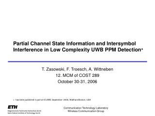 T. Zasowski, F. Troesch, A. Wittneben 12. MCM of COST 289 October 30-31, 2006