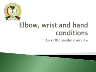 Elbow, wrist and hand conditions
