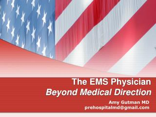 The EMS Physician Beyond Medical Direction