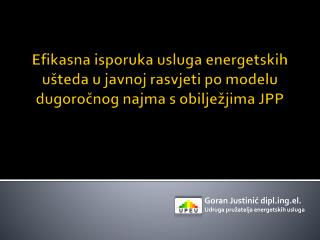 Goran Justinić diplg.el. Udruga pružatelja energetskih usluga