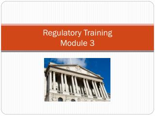 Regulatory Training Module 3
