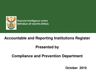 Accountable and Reporting Institutions Register  Presented by