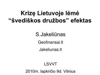 "Kriz ę Lietuvoje lėmė ""švediškos družbos"" efektas"