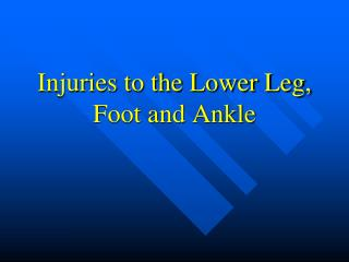 Injuries to the Lower Leg,   Foot and Ankle