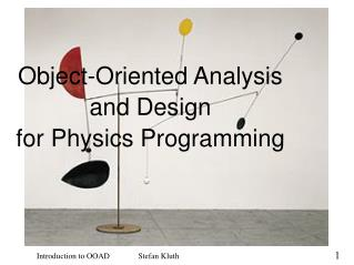 Object-Oriented Analysis and Design for Physics Programming