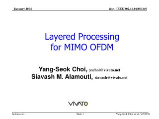 Layered Processing  for MIMO OFDM
