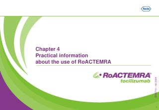 Chapter 4 Practical information about the use of RoACTEMRA