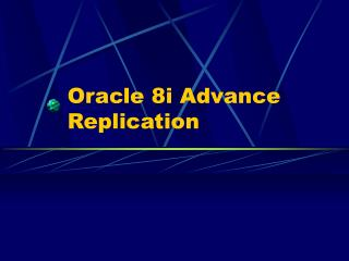 Oracle 8i Advance Replication