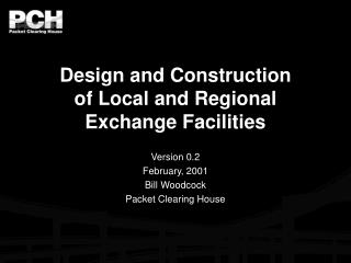 Design and Construction of Local and Regional Exchange Facilities