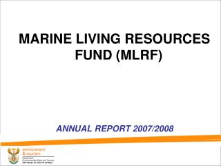 MARINE LIVING RESOURCES FUND (MLRF) ANNUAL REPORT 2007/2008
