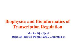 Biophysics and Bioinformatics of Transcription Regulation
