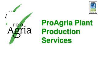 ProAgria  Plant Production  Services