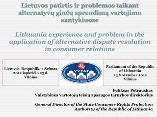 Feliksas Petrauskas Valstybinės vartotojų teisių apsaugos tarnybos direktorius