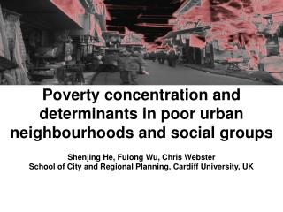 Poverty concentration and determinants in poor urban neighbourhoods and social groups
