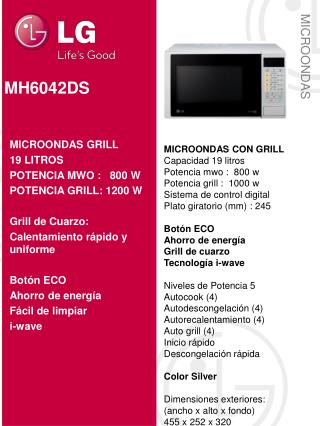 MICROONDAS CON GRILL Capacidad  19 litros Potencia mwo :  800 w Potencia grill :   1000  w