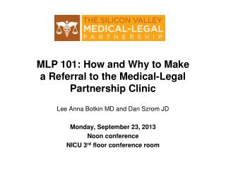 MLP 101: How and Why to Make a Referral to the Medical-Legal Partnership Clinic