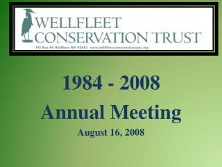 1984 - 2008 Annual Meeting August 16, 2008