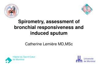 Spirometry, assessment of bronchial responsiveness and induced sputum
