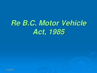 Re B.C. Motor Vehicle Act, 1985