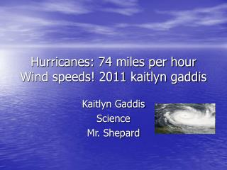 Hurricanes: 74 miles per hour Wind speeds! 2011 kaitlyn gaddis