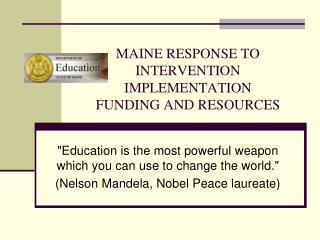 MAINE RESPONSE TO INTERVENTION IMPLEMENTATION  FUNDING AND RESOURCES