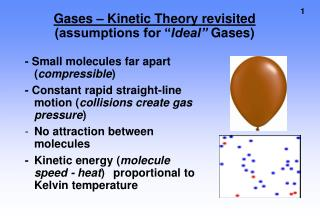 "Gases – Kinetic Theory revisited  (assumptions for "" Ideal""  Gases)"