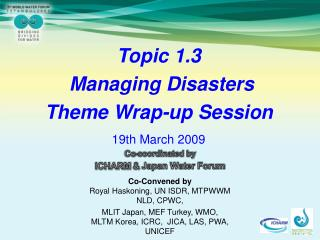 Topic 1.3  Managing Disasters  Theme Wrap-up Session