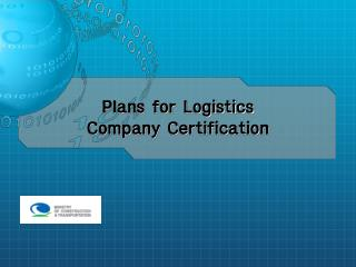 Plans for Logistics Company Certification