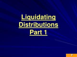 Liquidating Distributions Part 1