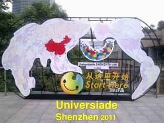 Universiade                   Shenzhen  2011