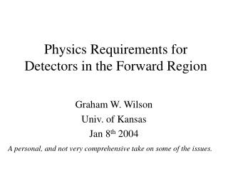 Physics Requirements for Detectors in the Forward Region