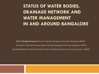 Status of Water bodies, Drainage Network and Water Management  in and around Bangalore
