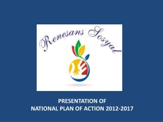 PRESENTATION OF NATIONAL PLAN OF ACTION 2012-2017