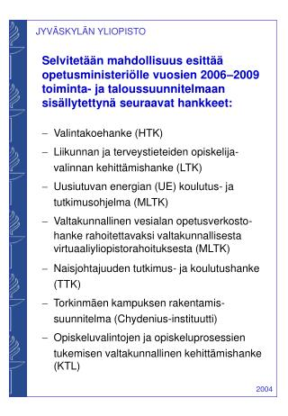Selvitetään mahdollisuus esittää  opetusministeriölle vuosien 2006–2009