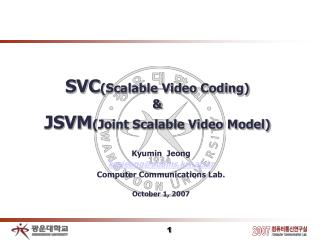 SVC (Scalable Video Coding) & JSVM (Joint Scalable Video Model)