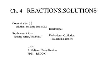 Ch. 4    REACTIONS,SOLUTIONS