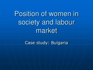 Position of women in society and labour market
