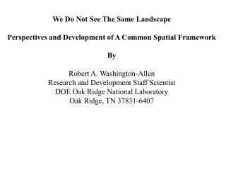 We Do Not See The Same Landscape Perspectives and Development of A Common Spatial Framework By