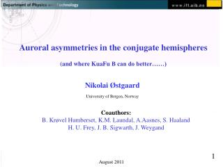 Auroral asymmetries in the conjugate hemispheres (and wh ere  KuaFu  B can do better……)