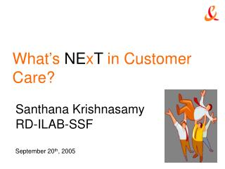 What's  NE x T  in Customer Care?