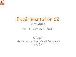 Expérimentation C2 2 ème  étude  du 24 au 26 avril 2006