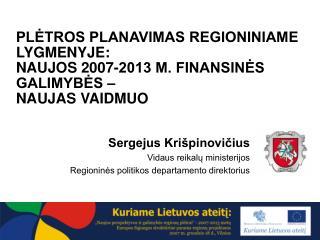 Sergejus Krišpinovičius Vidaus reikalų ministerijos  Regioninės politikos departamento direktorius