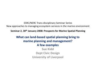 What can land-based spatial planning bring to  marine planning and management? A few examples