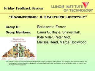 """ Engineering:  A Healthier Lifestyle ""  Group B:      Bellasanta Ferrer"