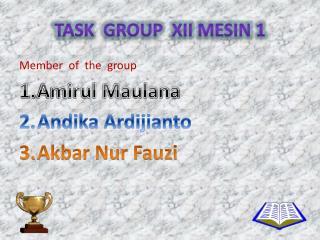 TASK  GROUP  XII MESIN 1