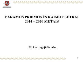 PARAMOS PRIEMONĖS KAIMO PLĖTRAI 2014 – 2020 METAIS