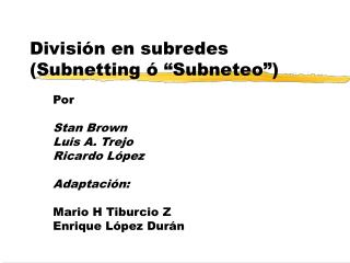 Divisi n en subredes Subnetting    Subneteo